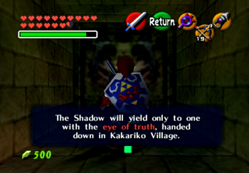 The Shadow will yield only to one with the eye of truth, handed down in the Kakariko Village